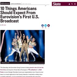 10 things to expect from Eurovision's first U.S. broadcast.