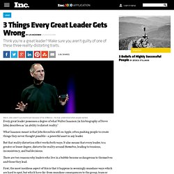 3 Things Every Great Leader Gets Wrong