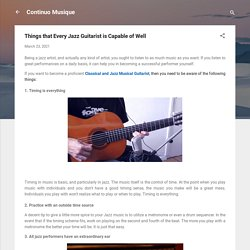 Things that Every Jazz Guitarist is Capable to make well Musician! Continuo Musician