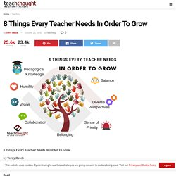 8 Things Every Teacher Needs In Order To Grow