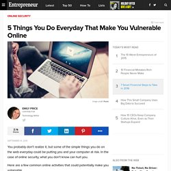 5 Things You Do Everyday That Make You Vulnerable Online