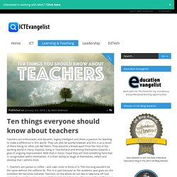 Ten things everyone should know about teachers