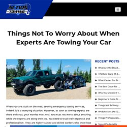Things Not To Worry About When Experts Are Towing Your Car
