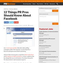 12 Things PR Pros Should Know About Facebook