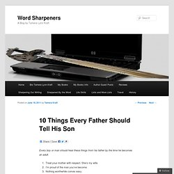 10 Things Every Father Should Tell His Son | Word Sharpeners