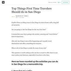 Top Things First Time Travelers Should do in San Diego
