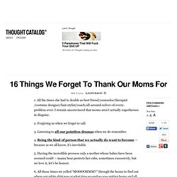 16 Things We Forget To Thank Our Moms For
