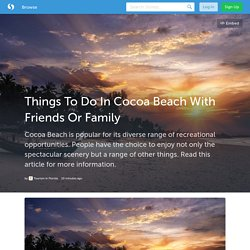Things To Do In Cocoa Beach With Friends Or Family (with image) · tourismflorida
