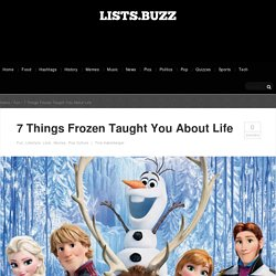 7 Things Frozen Taught You About Life