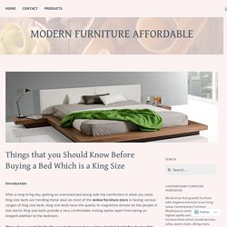 Things that you Should Know Before Buying a Bed Which is a King Size – Modern Furniture Affordable