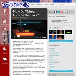 How Do Things Glow in the Dark?