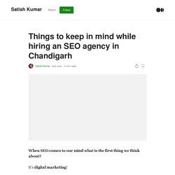Things to keep in mind while hiring an SEO agency in Chandigarh