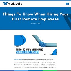 Things To Know When Hiring Your First Remote Employees