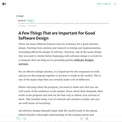 A Few Things That are Important For Good Software Design