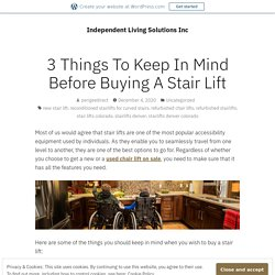 3 Things To Keep In Mind Before Buying A Stair Lift