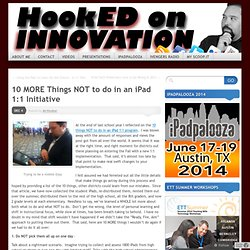 10 MORE Things NOT to do in an iPad 1:1 Initiative «