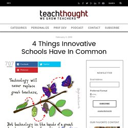 4 Things Innovative Schools Have In Common -