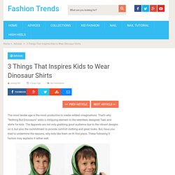 Inspire Your Kids to Wear Dinosaur Shirts