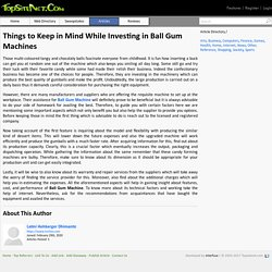 Things to Keep in Mind While Investing in Ball Gum Machines