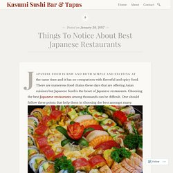 Things To Notice About Best Japanese Restaurants – Kasumi Sushi Bar & Tapas