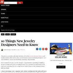 10 Things New Jewelry Designers Need to Know
