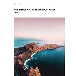 Five Things You Will Love about Padar Island