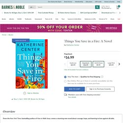 Things You Save in a Fire: A Novel by Katherine Center, Paperback