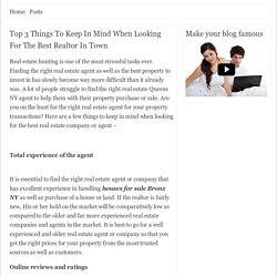 Top 3 Things To Keep In Mind When Looking For The Best Realtor In Town