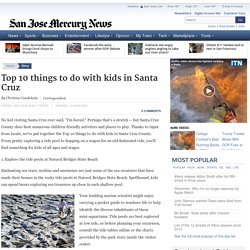 Top 10 things to do with kids in Santa Cruz