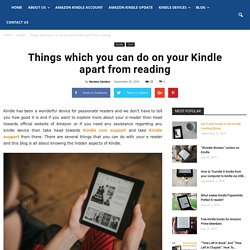 Things Which You Can Do On Your Kindle Apart From Reading
