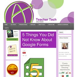 5 Things You Did Not Know About Google Forms