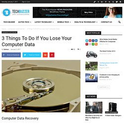 3 Things To Do If You Lose Your Computer Data