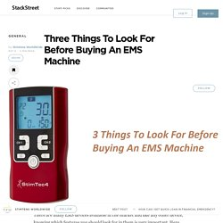 Three Things To Look For Before Buying An EMS Machine – StackStreet