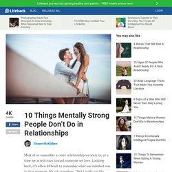 10 Things Mentally Strong People Don't Do in Relationships