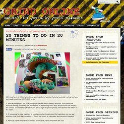 20 things to do in 20 minutes | Grind Online: Darwin's &for youth,...