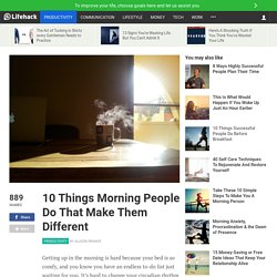 10 Things Morning People Do That Make Them Different