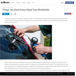 Here Are The Things You Must Know About Your Windshield