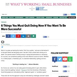 6 Things You Must Quit Doing Now If You Want To Be More Successful