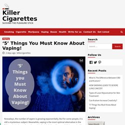 '5' Things You Must Know About Vaping!
