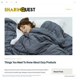 Things You Need To Know About Cozy Products