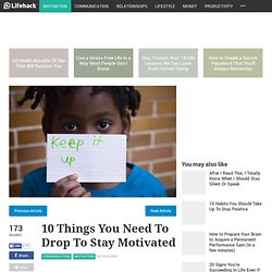 10 Things You Need To Drop To Stay Motivated
