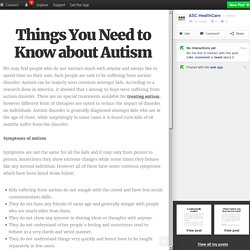 Things You Need to Know about Autism