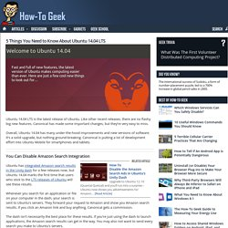 5 Things You Need to Know About Ubuntu 14.04 LTS