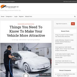 Things You Need To Know To Make Your Vehicle More Attractive