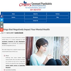 Things that Negatively Impact Your Mental Health