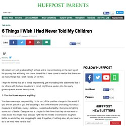 6 Things I Wish I Had Never Told My Children