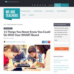 11 Things You Never Knew You Could Do With Your SMART Board - WeAreTeachers