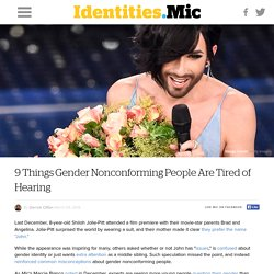 9 Things Gender Nonconforming People Are Tired of Hearing