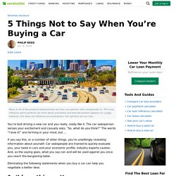 5 Things Not to Say When You're Buying a Car