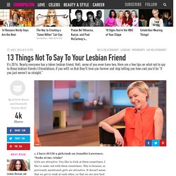 13 Things Not To Say To Your Lesbian Friend